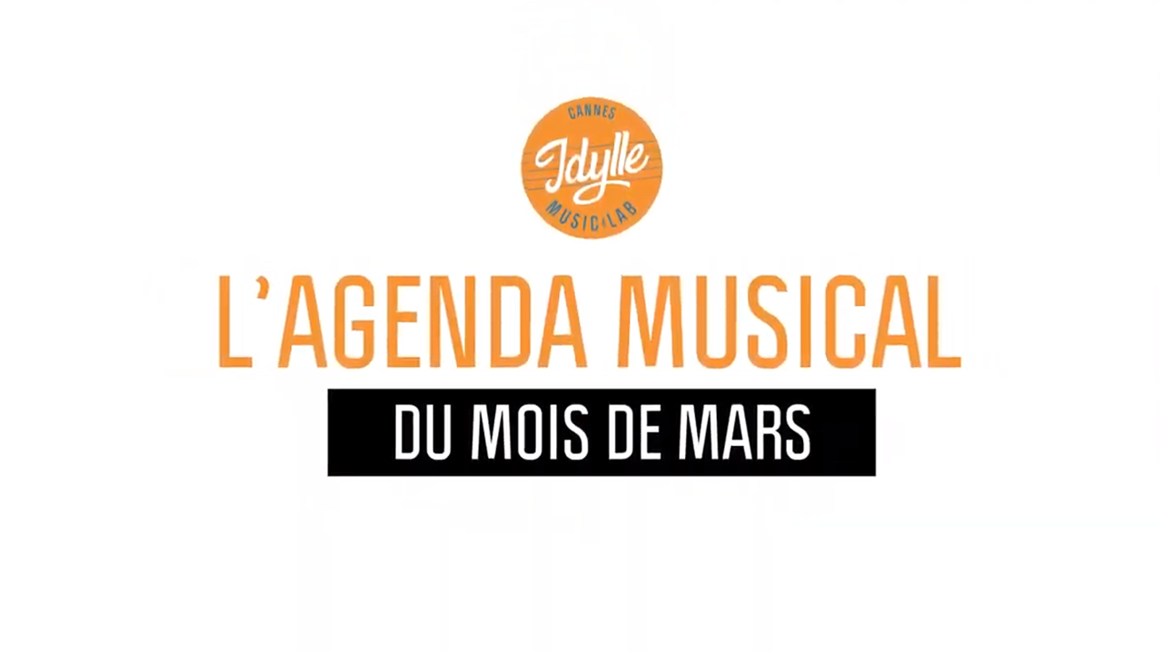 L'agenda musical Idylle Music Lab™ – mars 2019
