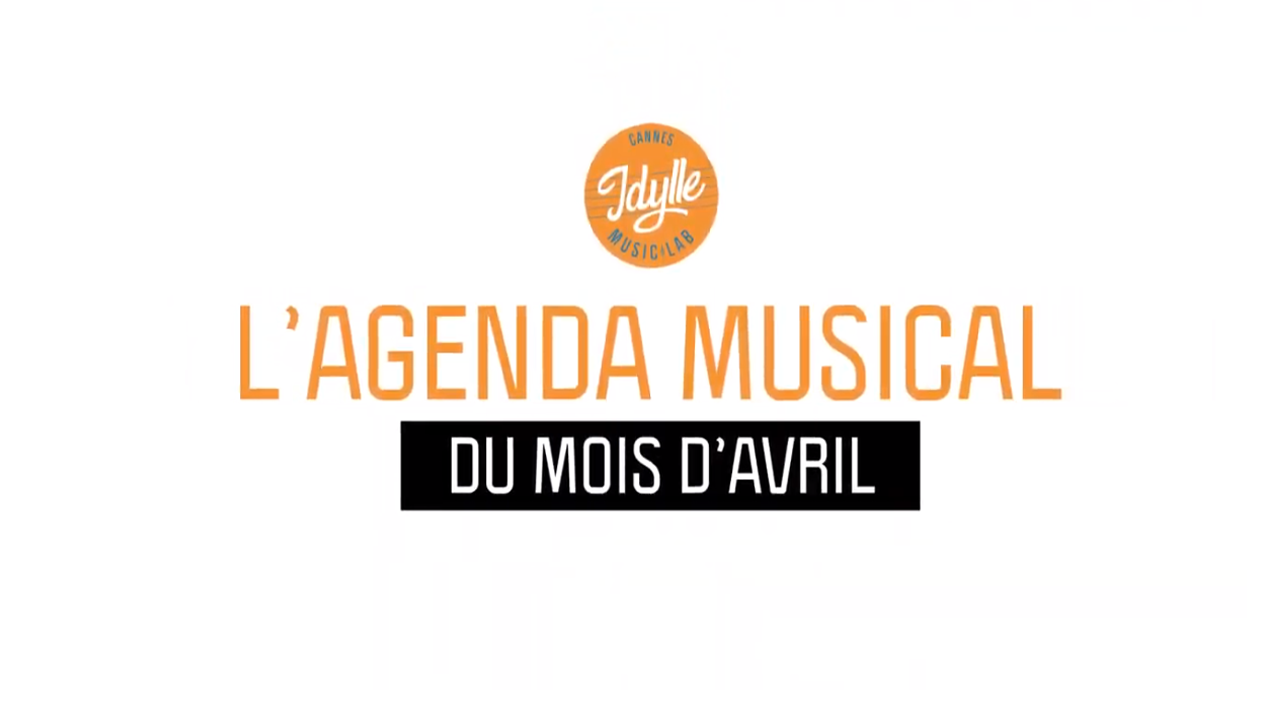 L'agenda musical Idylle Music Lab™ – avril 2019