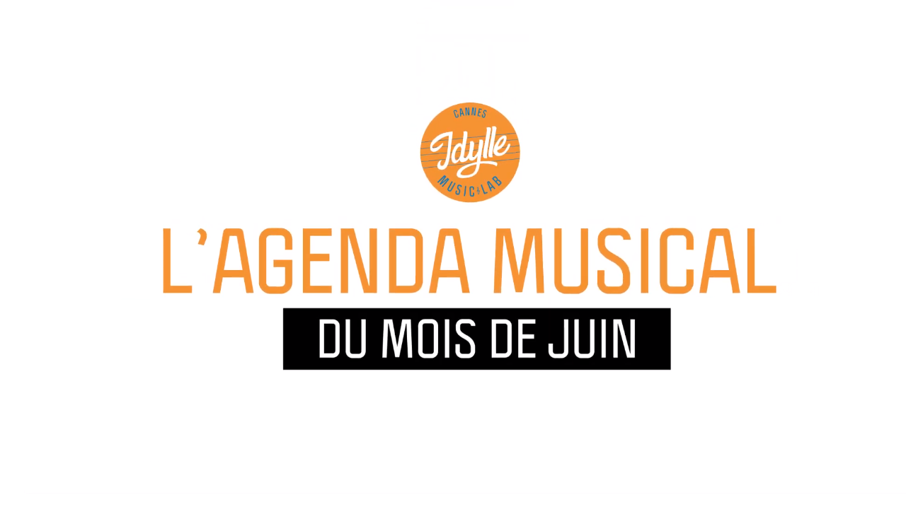 L'agenda musical Idylle Music Lab™ – juin 2019