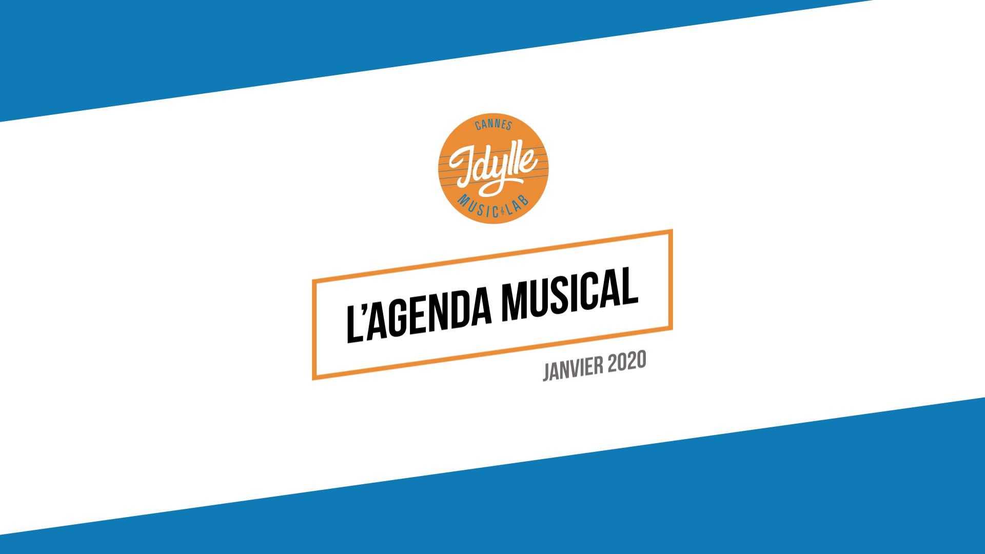 L'agenda musical Idylle Music Lab™ – janvier 2020