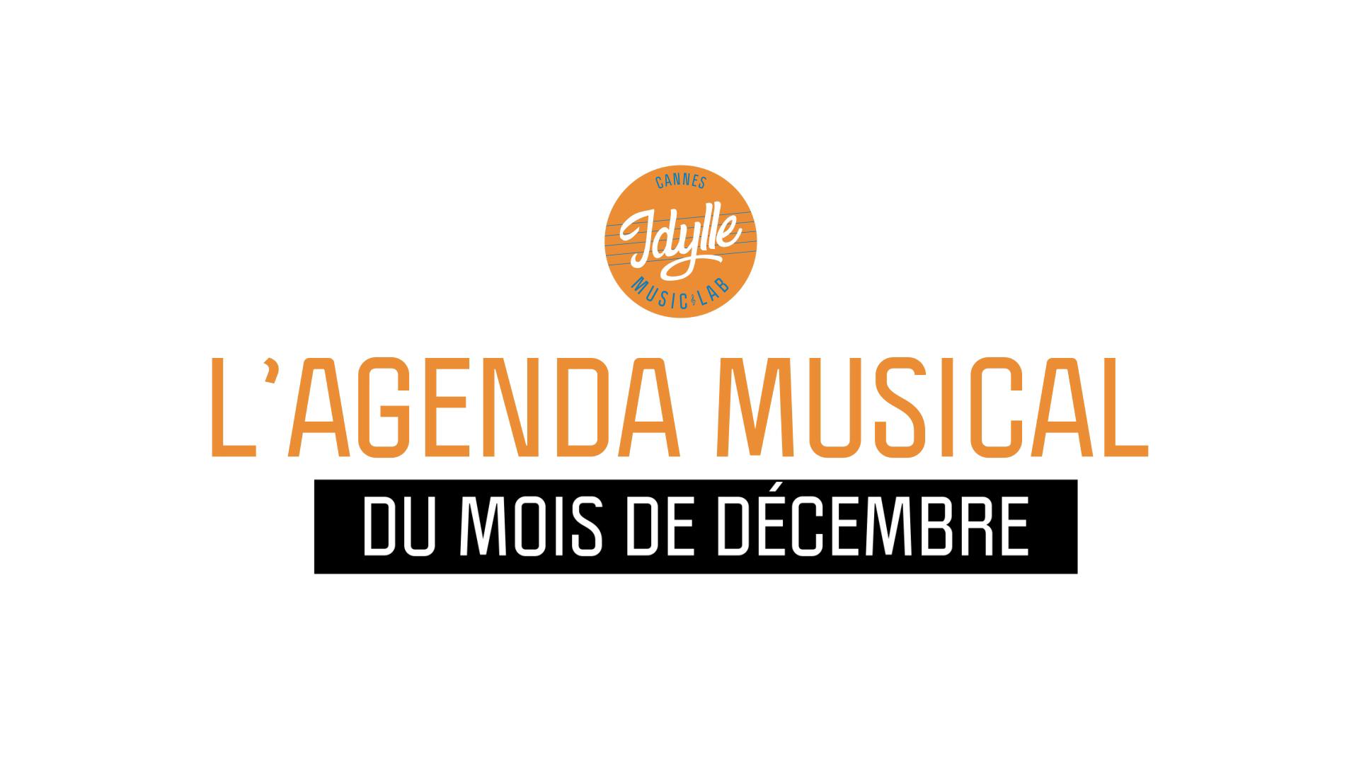 L'agenda musical Idylle Music Lab™ – décembre 2019