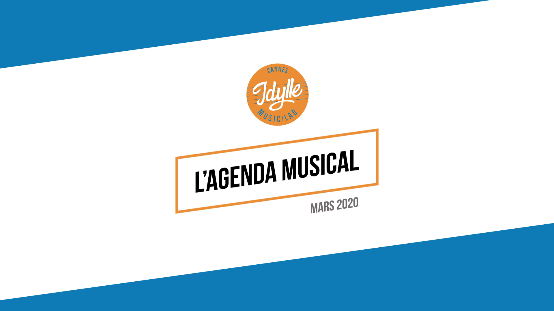 L'agenda musical Idylle Music Lab™ – Mars 2020
